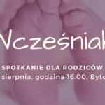 Wcześniak – spotkanie dla rodziców w Bytomiu